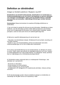 Definition av dövblindhet Antagen av Nordiskt Ledarforum i