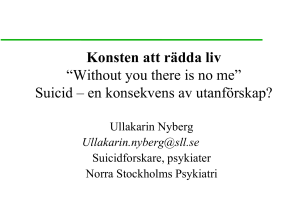 "Konsten att rädda liv ""Without you there is no me"" Suicid – en"