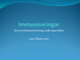 Erytrocytimmunisering under graviditet Lars Thurn 2017