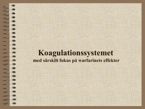 Koagulationssystemet med särskilt fokus på warfarinets