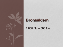 Bronsåldern - Mattias SO