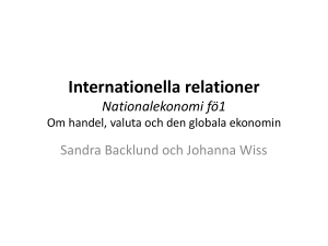 Internationella relationer Nationalekonomi fö1 Om handel, valuta