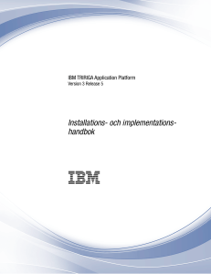 Kapitel 2. Installera IBM TRIRIGA Application Platform
