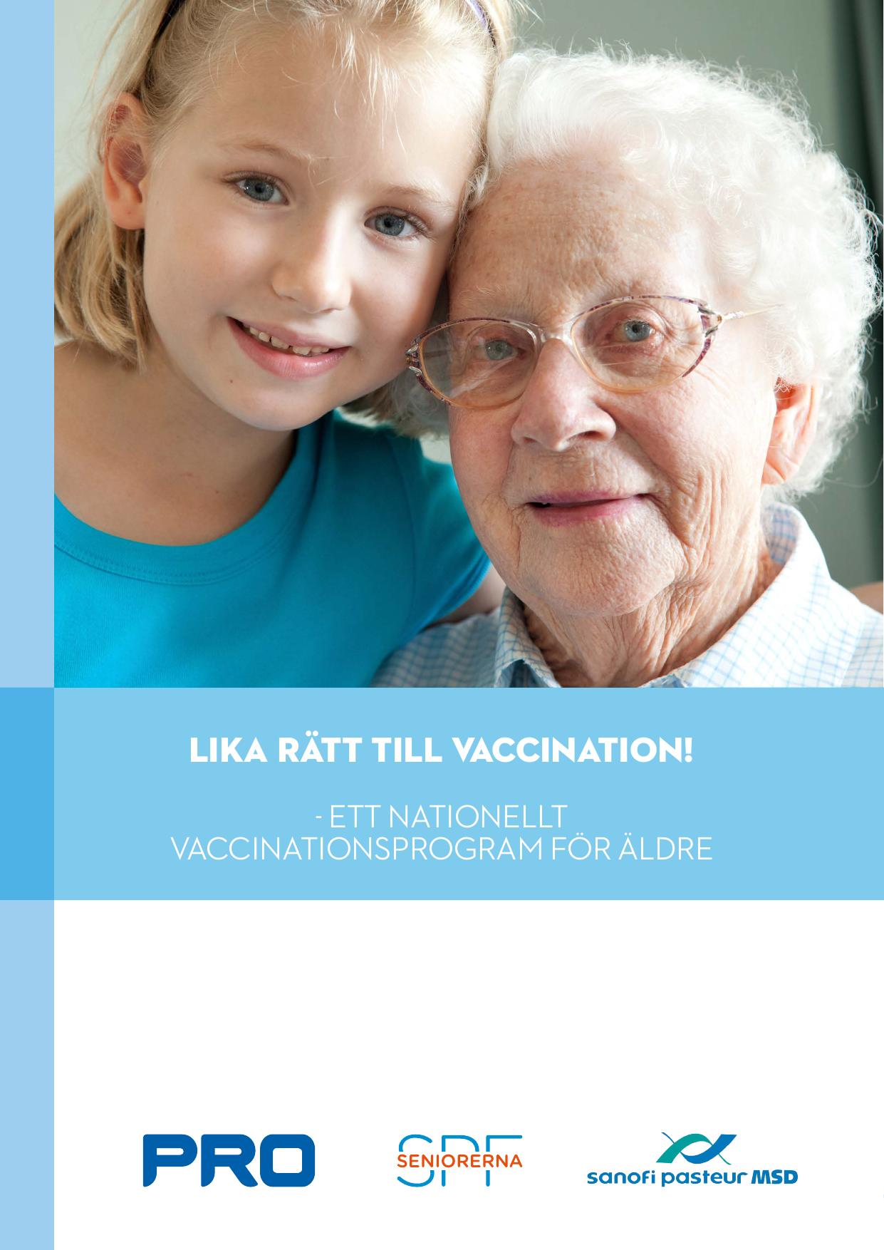 Ge alla aldre ratt till samma vaccinationer