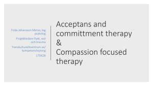 Acceptance and committment Therapy och Compassion Focused