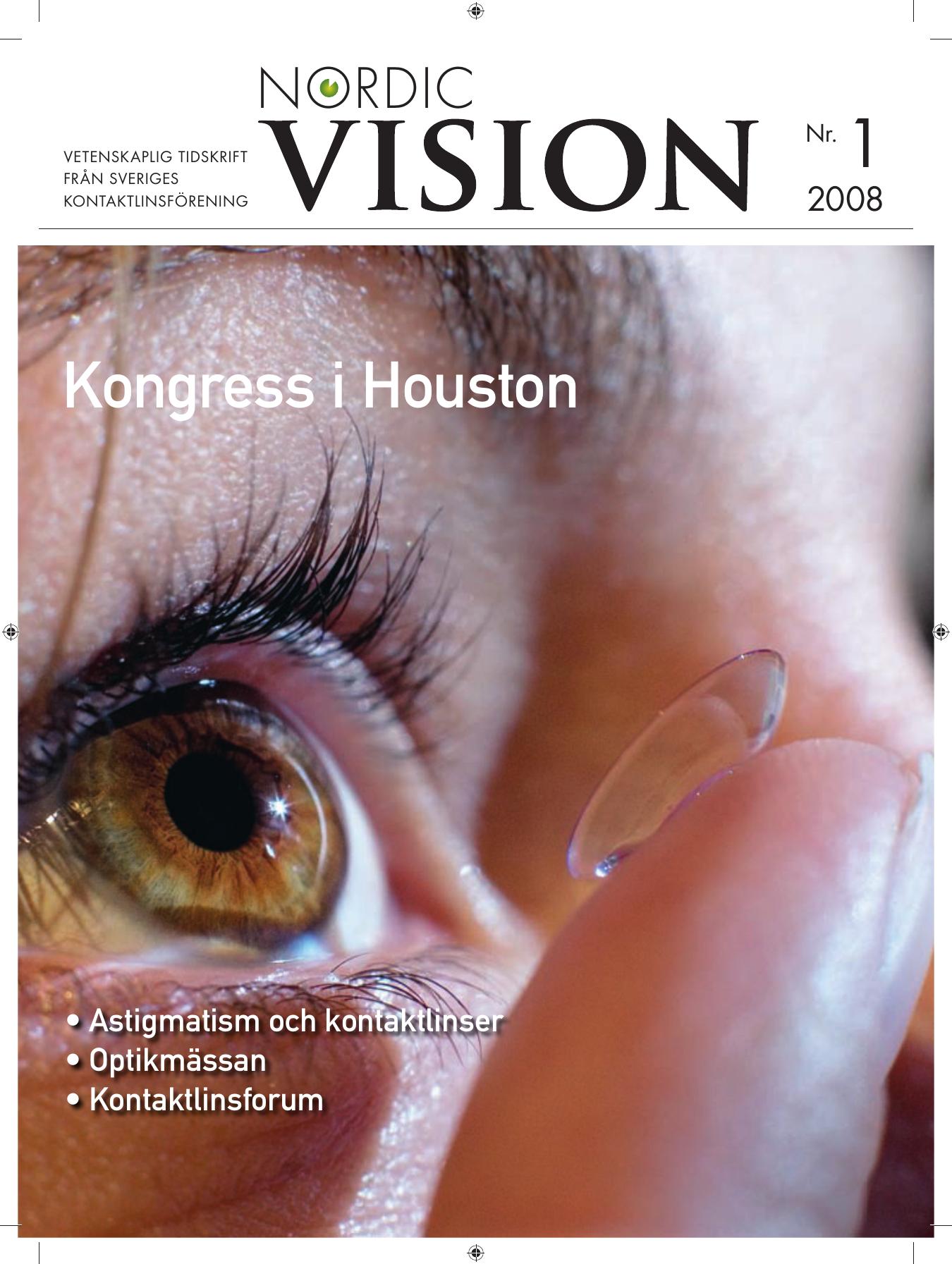 41b1bfcf2a61 NORDIC VETENSKAPLIG TIDSKRIFT FRÅN SVERIGES KONTAKTLINSFÖRENING Kongress i  Houston • Astigmatism och kontaktlinser • Optikmässan • Kontaktlinsforum  Nr. 1 ...