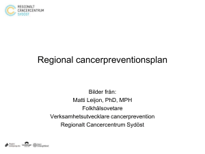 Cancerprevention 2015-12-04 (ppt, nytt fönster)
