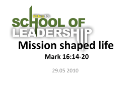 Missions shaped life Mark 16:14-20