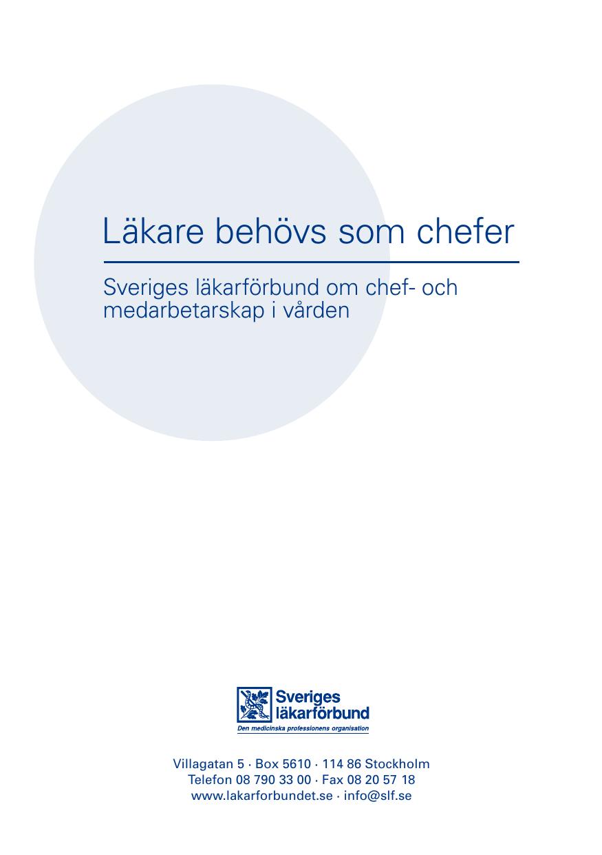 ca44b30f13d Läkare behövs som chefer Sveriges läkarförbund om chef- och medarbetarskap  i vården Villagatan 5 · Box 5610 · 114 86 Stockholm Telefon 08 790 33 00 ·  Fax 08 ...