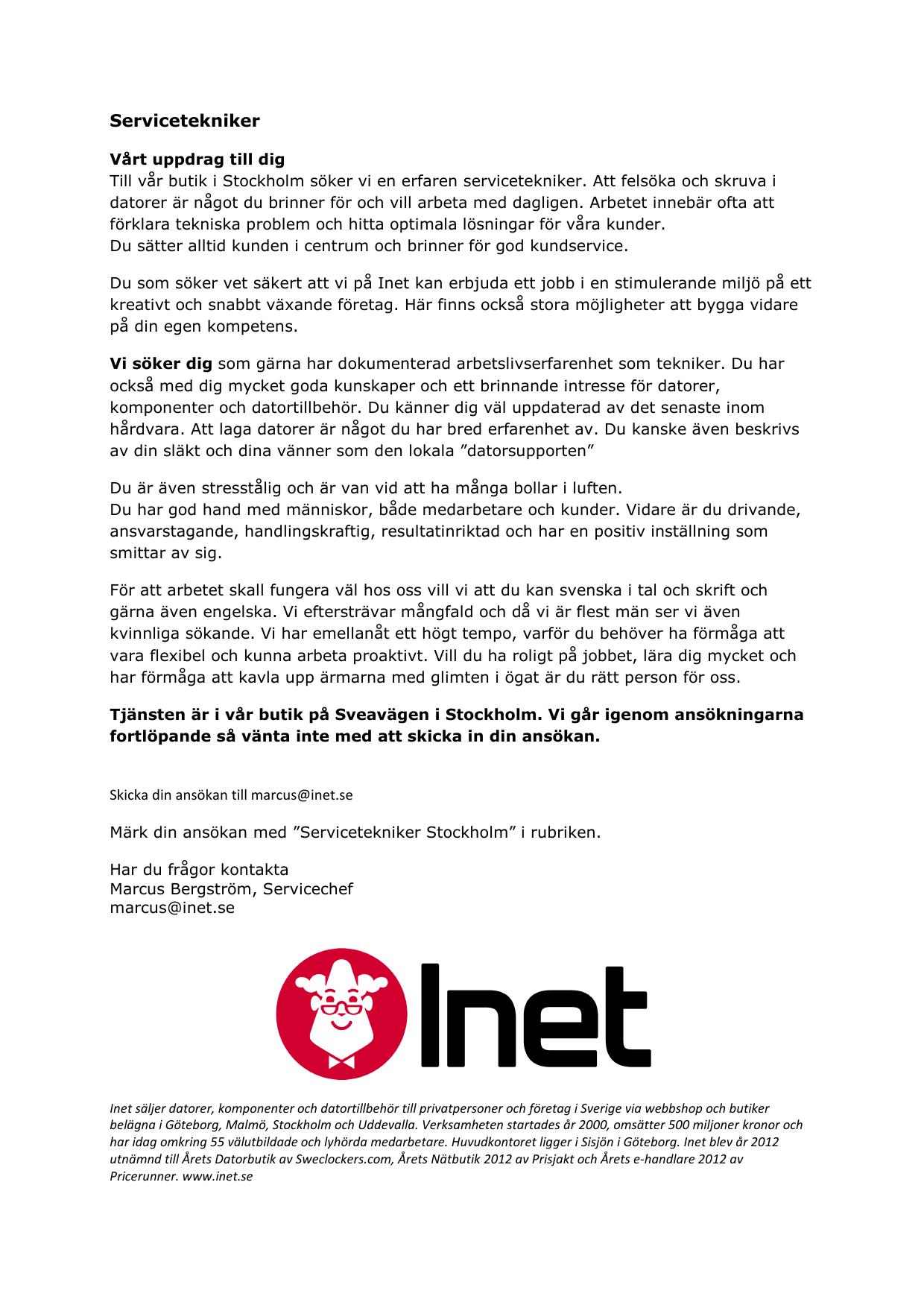 96ca187a0367 Servicetekniker Vårt uppdrag till dig Till vår butik i Stockholm söker vi  en erfaren servicetekniker. Att felsöka och skruva i datorer är något du  brinner ...