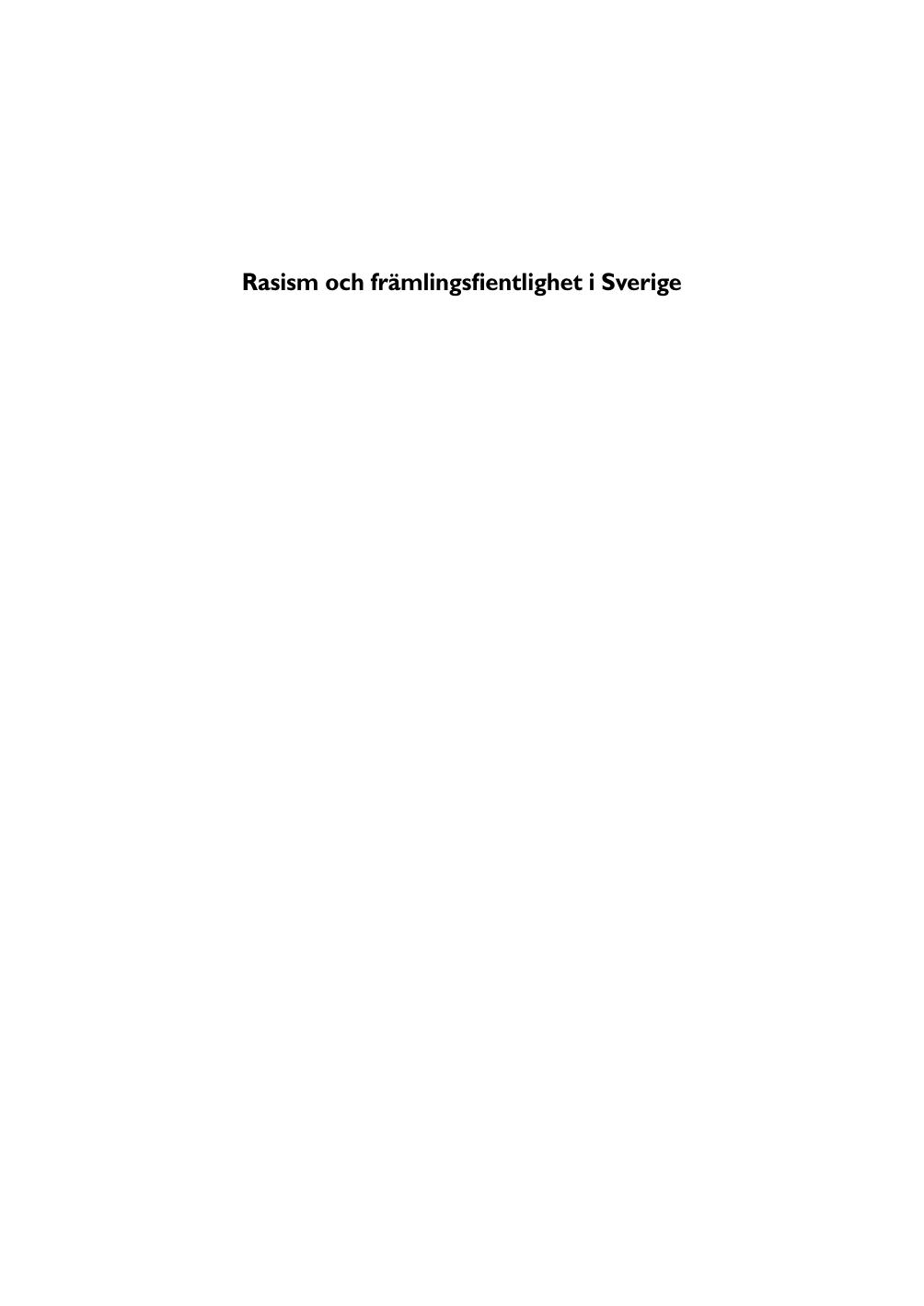 4653b8277b63 Rasism och främlingsfientlighet i Sverige Rasism och främlingsfientlighet i  Sverige – Antisemitism och islamofobi 2005 Integrationsverkets rapportserie  ...